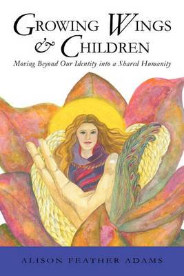 Growing Wings & Children: Moving Beyond Our Identity into a Shared Humanity