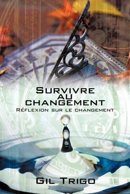 Survivre Au Changement: Reflexion Sur Le Changement