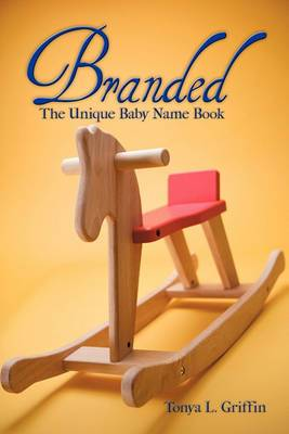 Branded: The Unique Baby Name Book