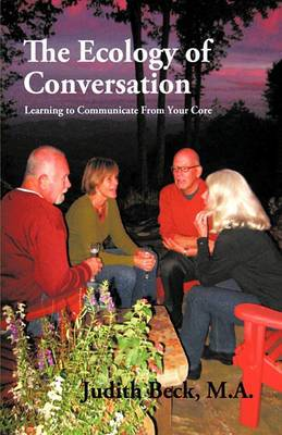 The Ecology of Conversation: Learning to Communicate From Your Core