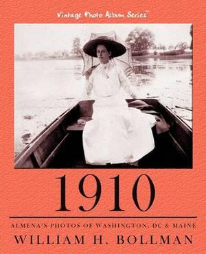 1910: Almena's Photos of Washington, DC & Maine