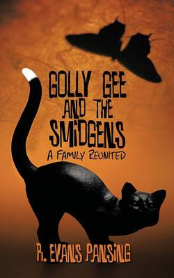 Golly Gee and the Smidgens: A Family Reunited