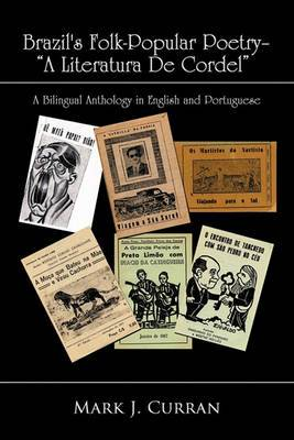 Brazil's Folk-Popular Poetry - A Literatura De Cordel: A Bilingual Anthology in English and Portuguese
