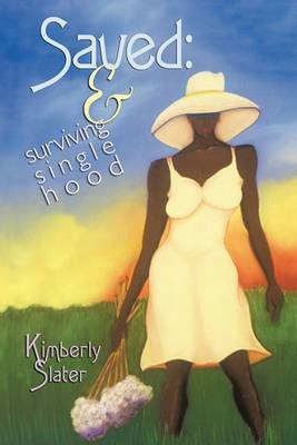Saved: and Surviving Single Hood