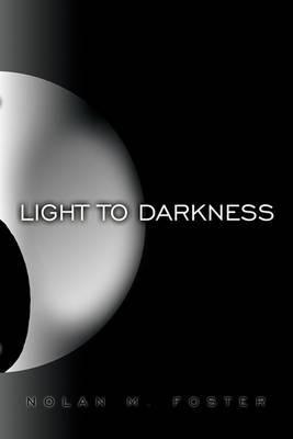 Light to Darkness
