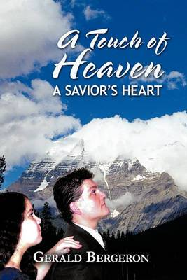 A Touch of Heaven: A Savior's Heart