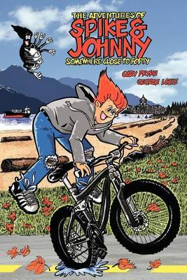 The Adventures of Spike & Johnny: Somewhere Close to Forty