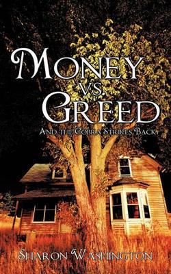 Money Vs. Greed: And the Cobra Strikes Back