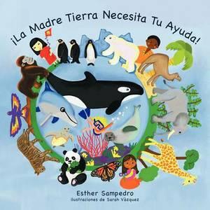 La Madre Tierra Necesita Tu Ayuda!
