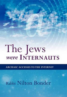 The Jews Were Internauts: Archaic Accesses to the Internet