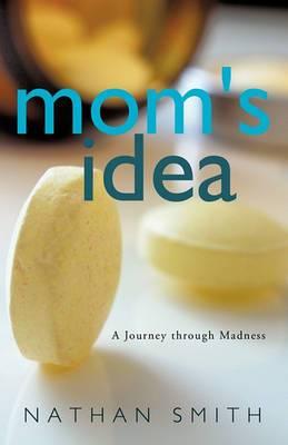 Mom's Idea: A Journey Through Madness