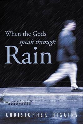 When the Gods Speak Through Rain