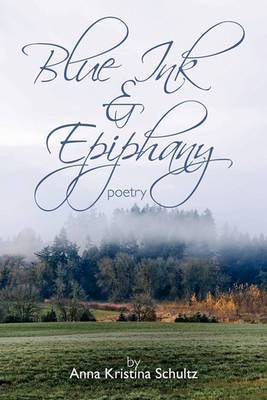 Blue Ink & Epiphany: Poetry