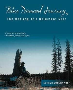 Blue Diamond Journey: The Healing of a Reluctant Seer