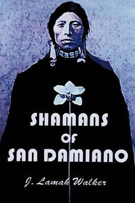 Shamans of San Damiano