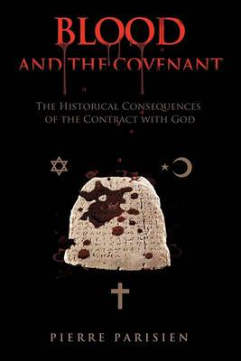 Blood and the Covenant: The Historical Consequences of the Contract with God