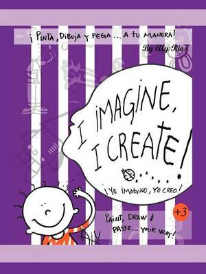 I Imagine, I Create: Paint, Draw, and Paste ... Your Way!