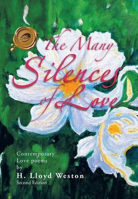 The Many Silences of Love: Contemporary Love Poems