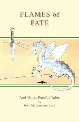 Flames of Fate and Other Fateful Tales