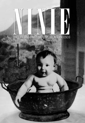 Ninie: The Life and Times of Tony Colafrancesco