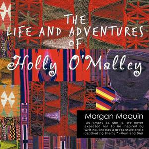 The Life and Adventures of Holly O'Malley