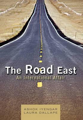The Road East: An International Affair