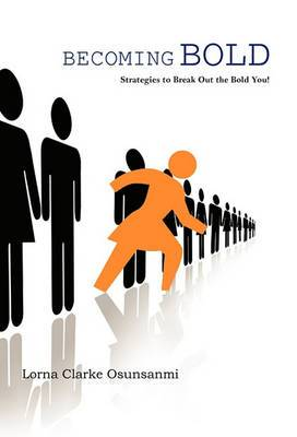 Becoming Bold: Strategies to Break Out the Bold You!