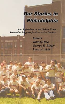 Our Stories in Philadelphia: Joint Reflections on an 18-Year Urban Immersion Program for Pre-service Teachers