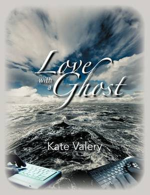 Love with a Ghost: Mysterious True Story of the Internet