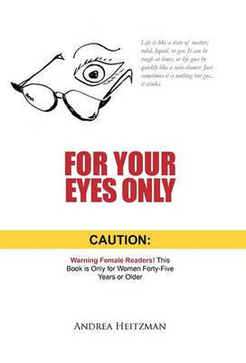 For Your Eyes Only: Caution: Warning Female Readers! This Book is Only for Women Forty-Five Years or Older
