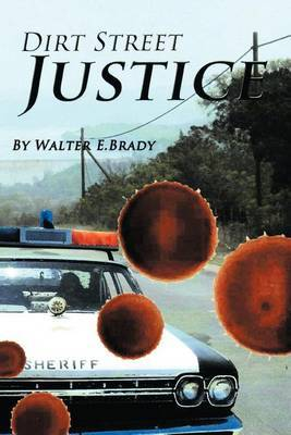 Dirt Street Justice: Justice Delayed is Justice Denied