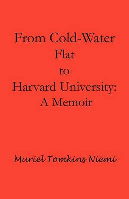 From Cold-Water Flat to Harvard University: A Memoir