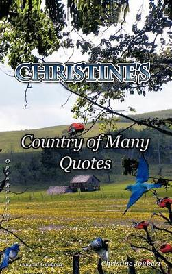 Christine's Country of Many Quotes: Open Randomly for Fun and Guidance