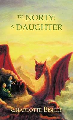 To Norty: A Daughter