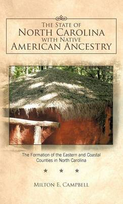 The State of North Carolina with Native American Ancestry: The Formation of the Eastern and Coastal Counties in North Carolina
