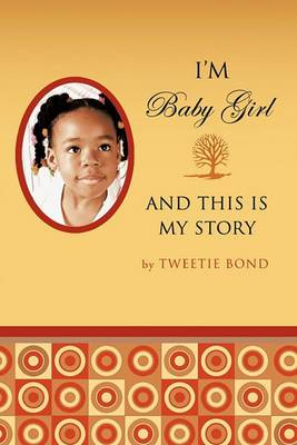 I'm Baby Girl and This Is My Story
