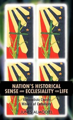 Nation's Historical Sense and Ecclesiality for Life: Nationalistic Church Witness of Catholicity