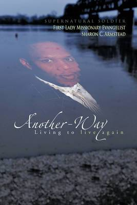 Another-Way: Living to Live Again