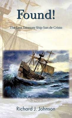 Found!: The Lost Treasure Ship San De Cristo