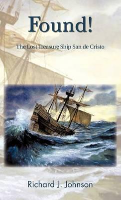 Found!: The Lost Treasure Ship San De Cristo