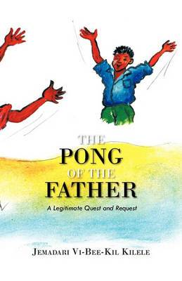 The Pong of the Father: A Legitimate Quest and Request