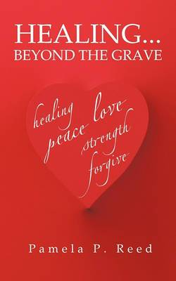 Healing... Beyond the Grave