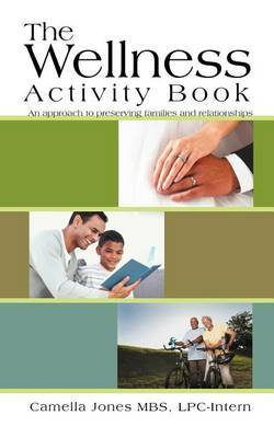 The Wellness Activity Book: An Approach to Preserving Families and Relationships