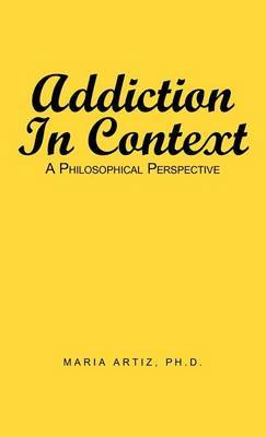 Addiction In Context: A Philosophical Perspective