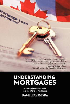 Understanding Mortgages: An In-Depth Examination into the World of Mortgages