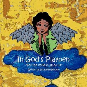 In God's Playpen:  For the Child in All of Us