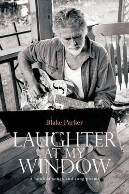 Laughter at My Window: A Book of Songs and Song Poems