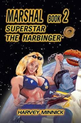 Marshal Book 2: Superstar the Harbinger