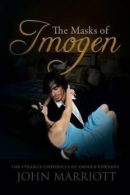 The Masks of Imogen: The Strange Chronicle of Imogen Edwards
