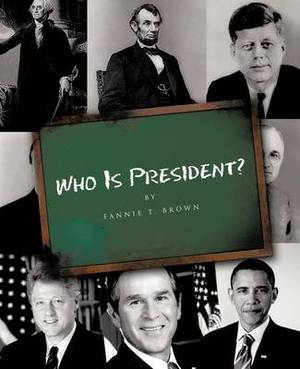 Who Is President?